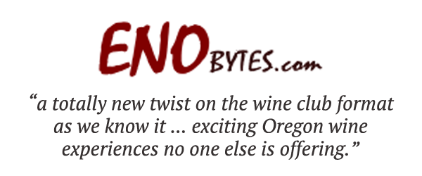 ENOBytes.com: A totally new twist on the wine club format as we know it ... exciting Oregon wine experiences no one else is offering.