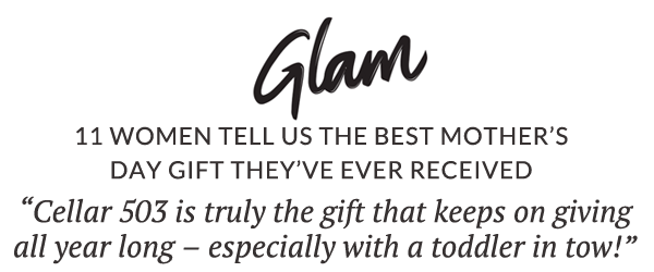Glam: Cellar 503 is truly the gift that keeps on giving all year long – especially with a toddler in tow!