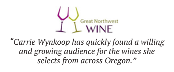 Great Northwest Wine: Carrie Wynkoop has quickly found a willing and growing audience for the wines she selects from across Oregon.